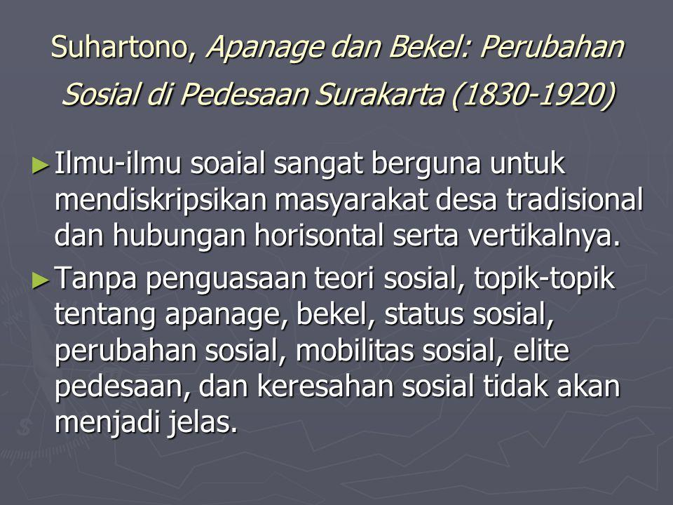 Suhartono, Apanage dan Bekel: Perubahan Sosial di Pedesaan Surakarta (1830-1920)