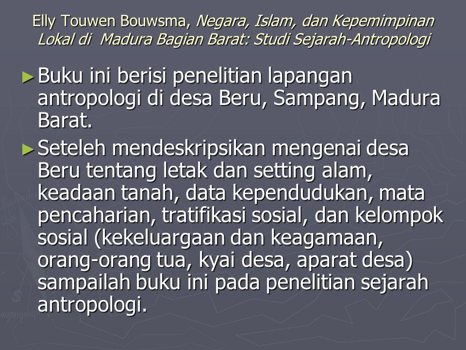 Elly Touwen Bouwsma, Negara, Islam, dan Kepemimpinan Lokal di Madura Bagian Barat: Studi Sejarah-Antropologi