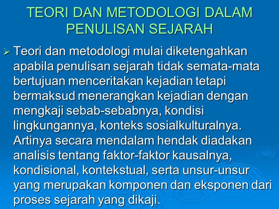 TEORI DAN METODOLOGI DALAM PENULISAN SEJARAH