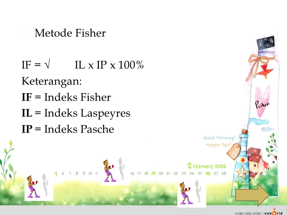 Metode Fisher IF = √ IL x IP x 100% Keterangan: IF = Indeks Fisher.