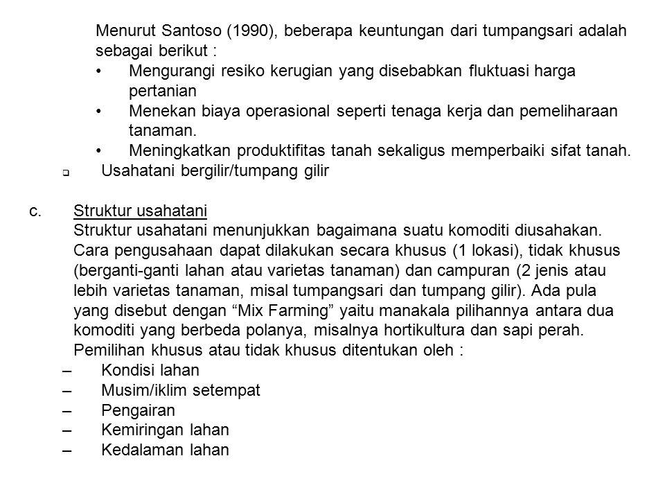 Menurut Santoso (1990), beberapa keuntungan dari tumpangsari adalah