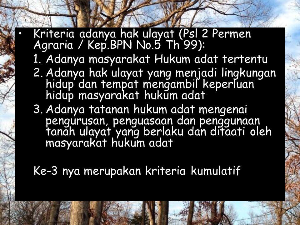 Kriteria adanya hak ulayat (Psl 2 Permen Agraria / Kep. BPN No