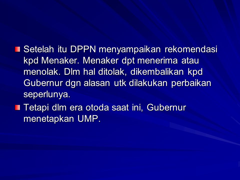 Setelah itu DPPN menyampaikan rekomendasi kpd Menaker
