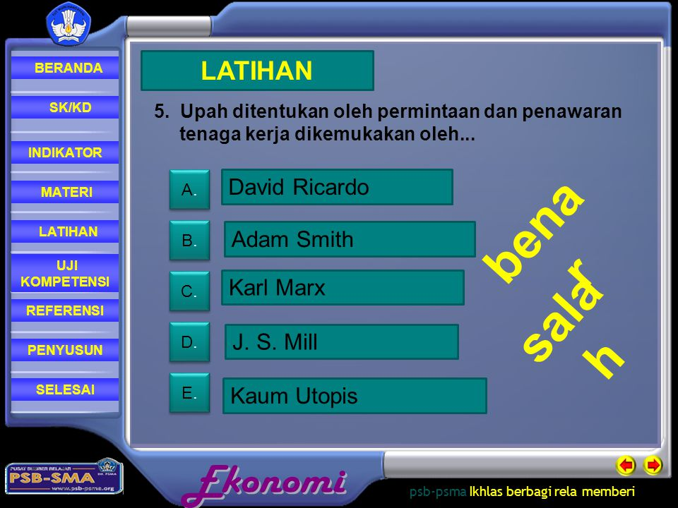 benar salah LATIHAN David Ricardo Adam Smith Karl Marx J. S. Mill
