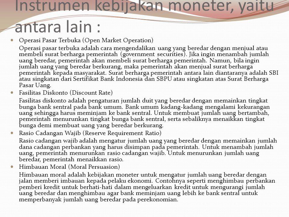 Instrumen kebijakan moneter, yaitu antara lain :