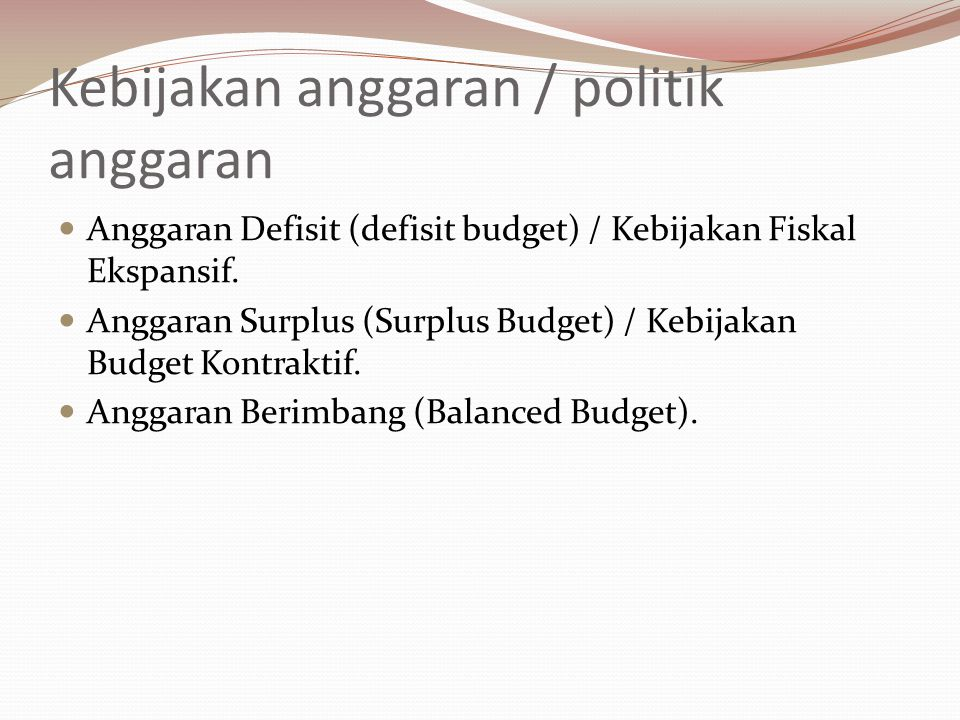 Kebijakan anggaran / politik anggaran