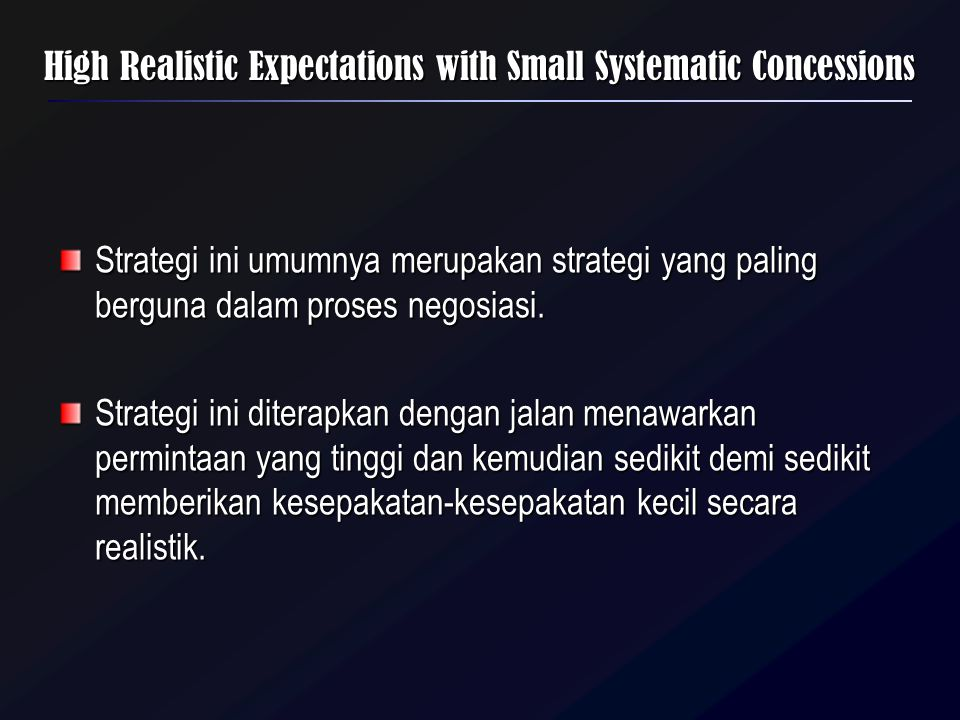 High Realistic Expectations with Small Systematic Concessions