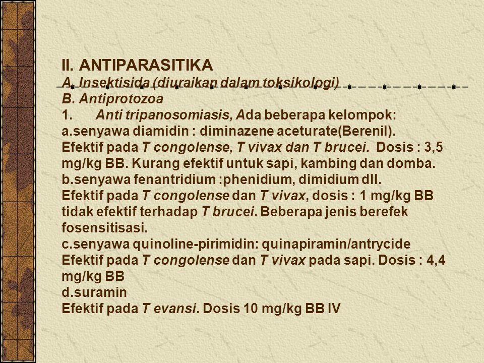 II. ANTIPARASITIKA A. Insektisida (diuraikan dalam toksikologi) B