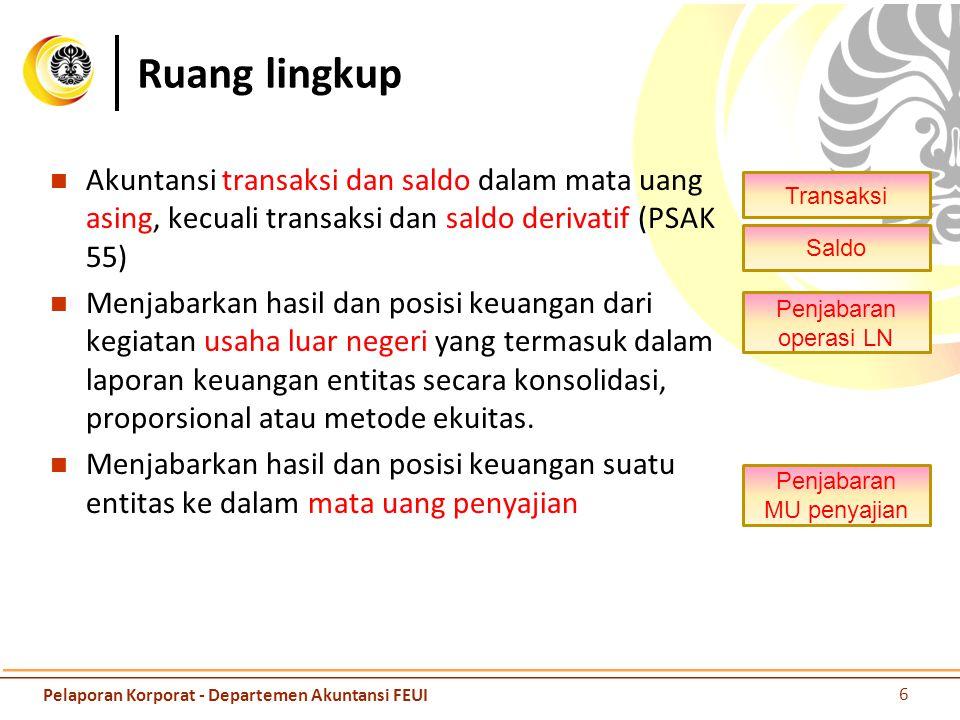 Ruang lingkup Akuntansi transaksi dan saldo dalam mata uang asing, kecuali transaksi dan saldo derivatif (PSAK 55)