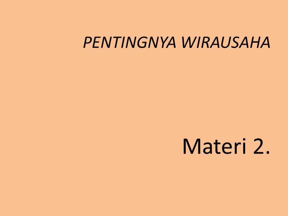 PENTINGNYA WIRAUSAHA Materi 2.