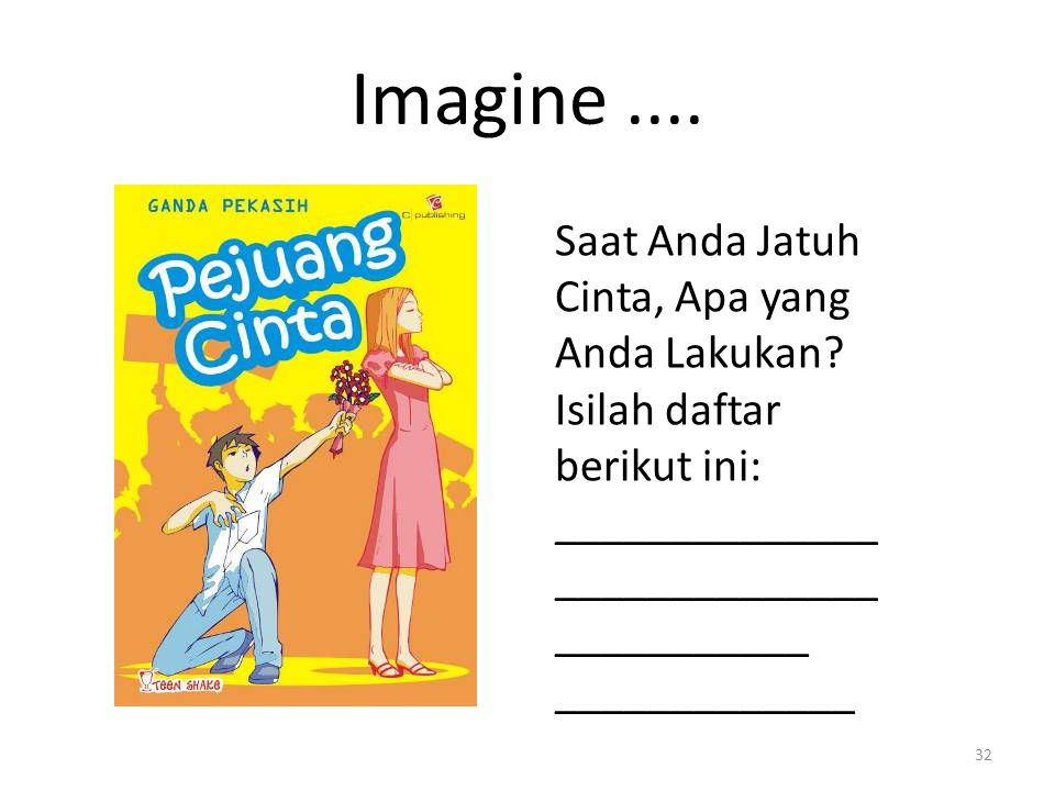 Imagine .... Saat Anda Jatuh Cinta, Apa yang Anda Lakukan