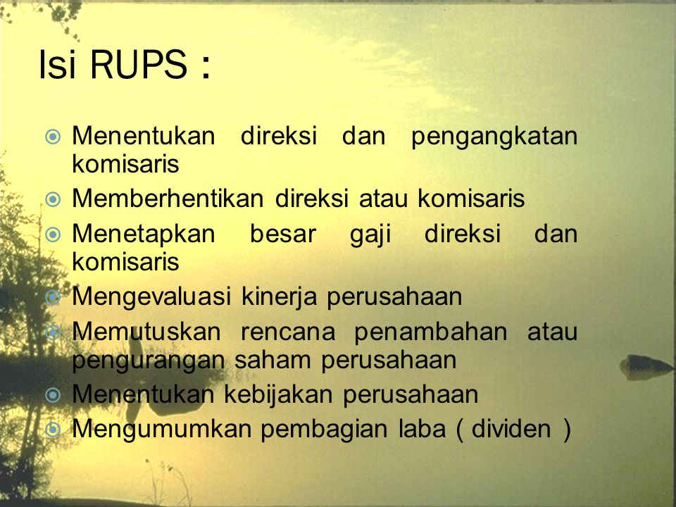 Isi RUPS : Menentukan direksi dan pengangkatan komisaris