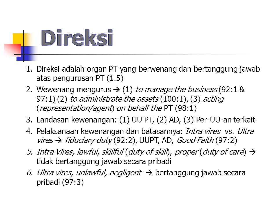 Direksi Direksi adalah organ PT yang berwenang dan bertanggung jawab atas pengurusan PT (1.5)