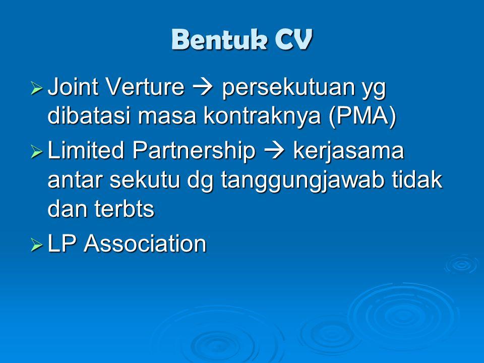Bentuk CV Joint Verture  persekutuan yg dibatasi masa kontraknya (PMA)