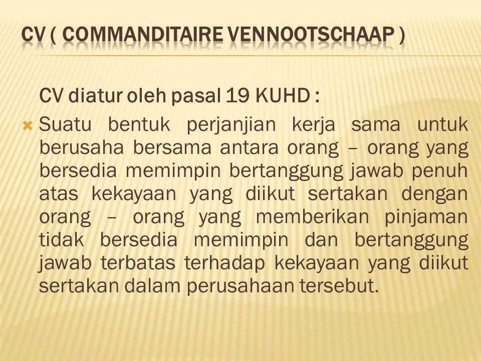 CV ( Commanditaire Vennootschaap )