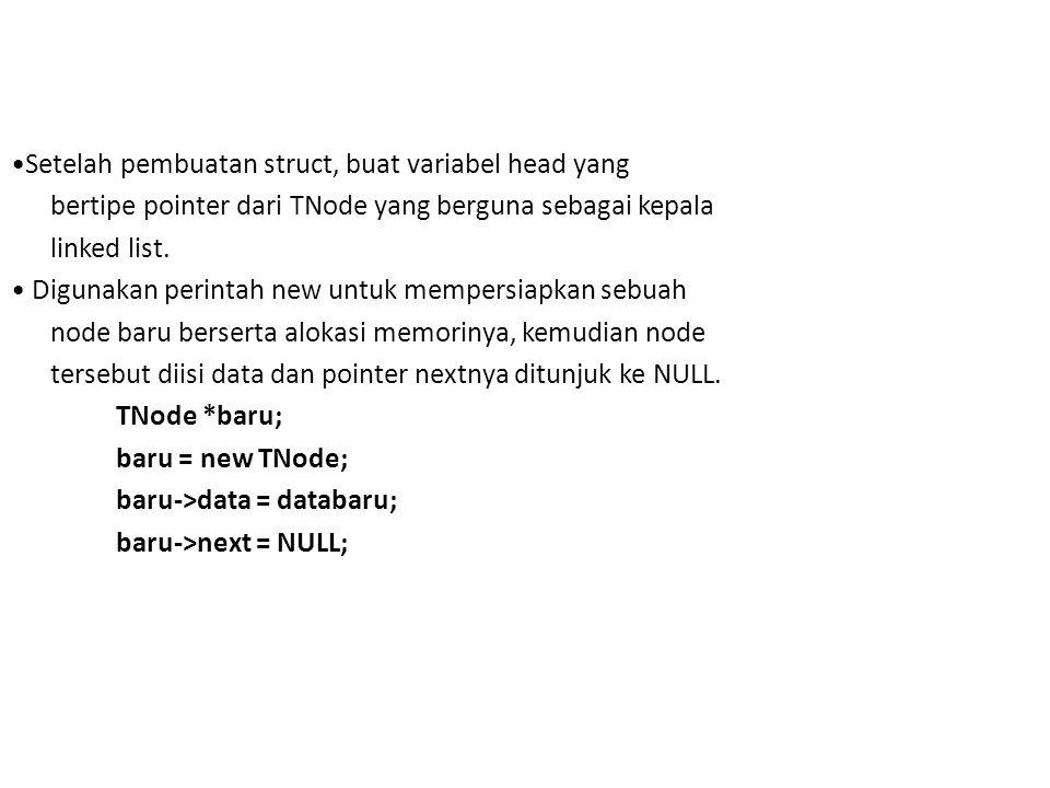 •Setelah pembuatan struct, buat variabel head yang