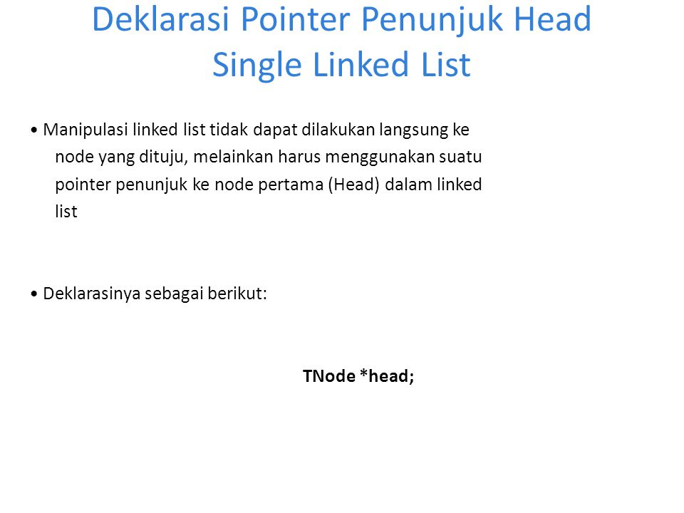 Deklarasi Pointer Penunjuk Head Single Linked List