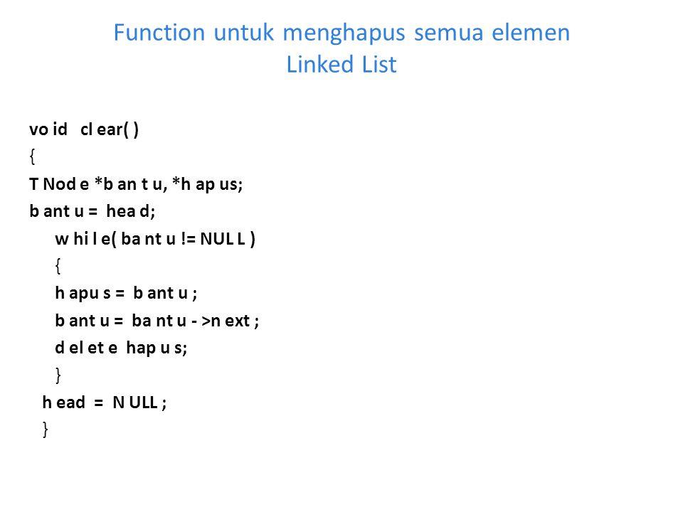 Function untuk menghapus semua elemen Linked List