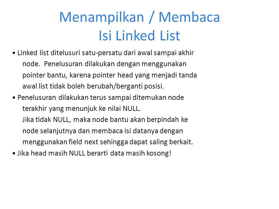 Menampilkan / Membaca Isi Linked List
