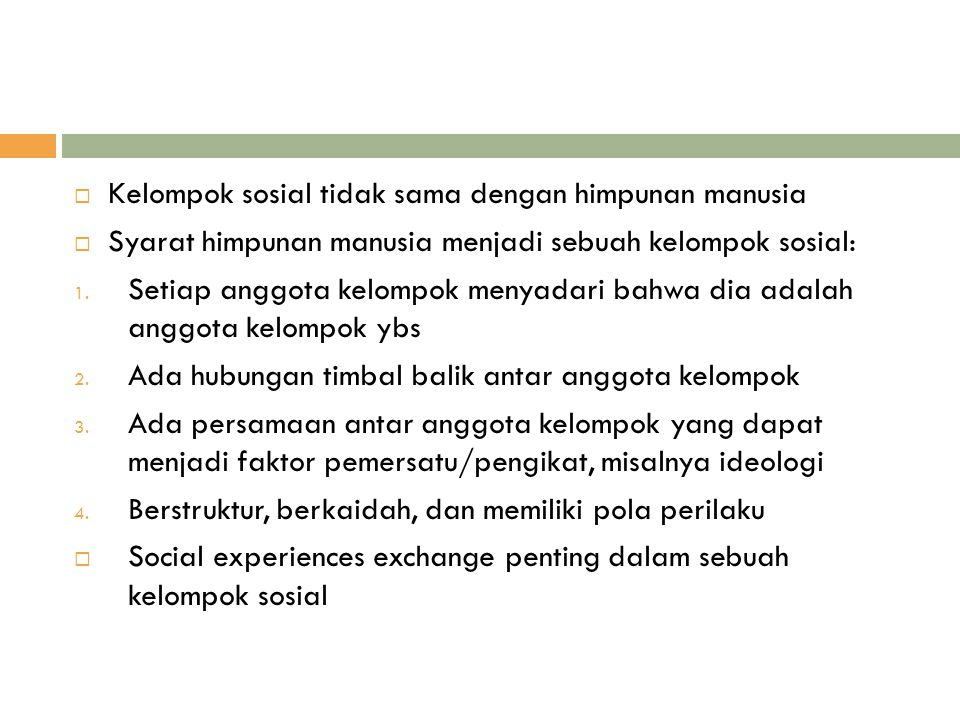 Kelompok sosial tidak sama dengan himpunan manusia