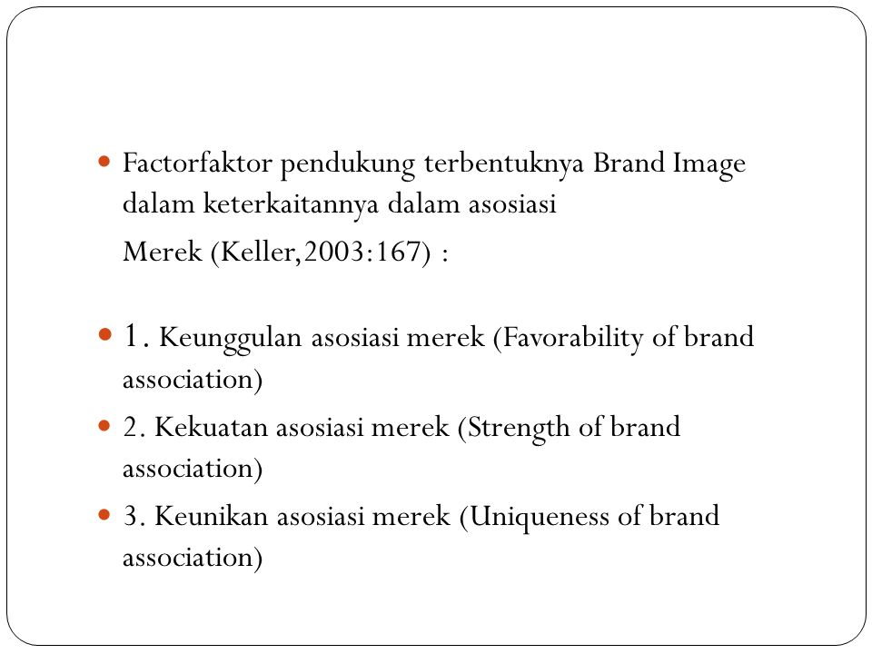 1. Keunggulan asosiasi merek (Favorability of brand association)