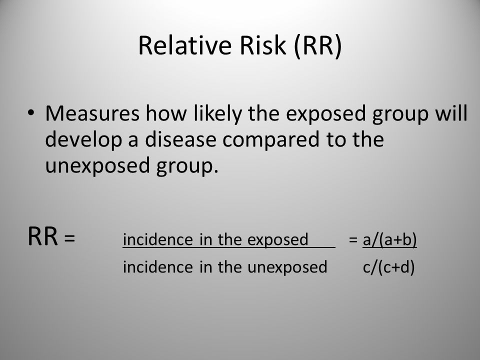 RR = incidence in the exposed = a/(a+b)