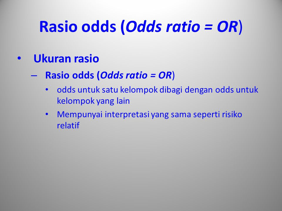 Rasio odds (Odds ratio = OR)