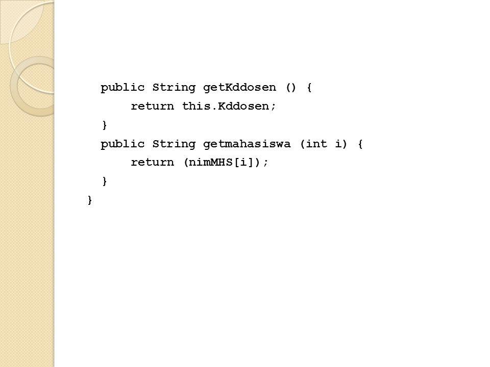 public String getKddosen () { return this