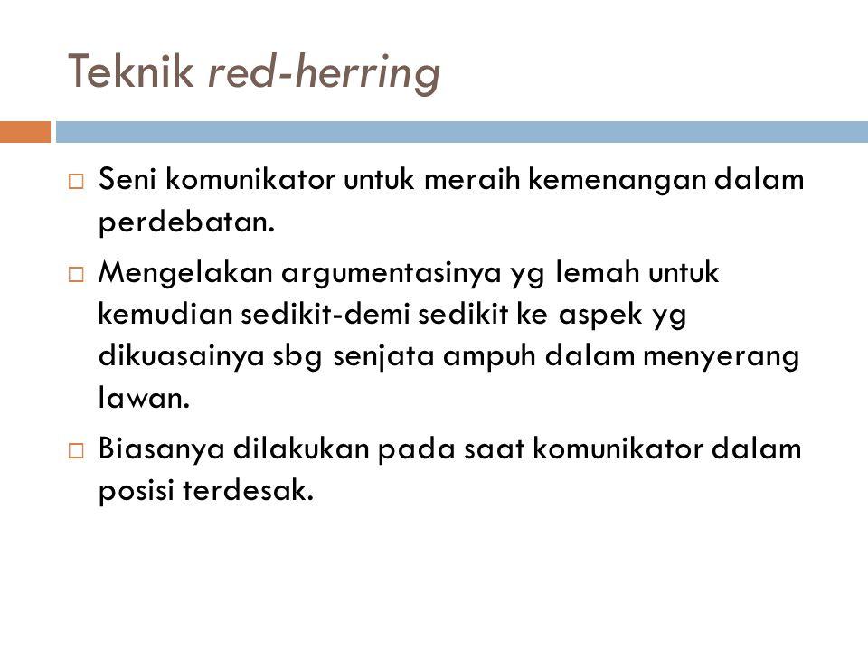 Teknik red-herring Seni komunikator untuk meraih kemenangan dalam perdebatan.