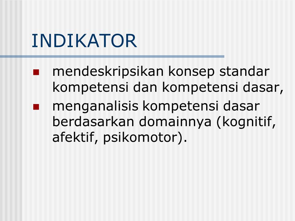 INDIKATOR mendeskripsikan konsep standar kompetensi dan kompetensi dasar,