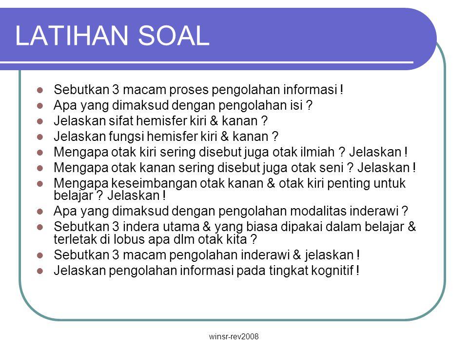 LATIHAN SOAL Sebutkan 3 macam proses pengolahan informasi !