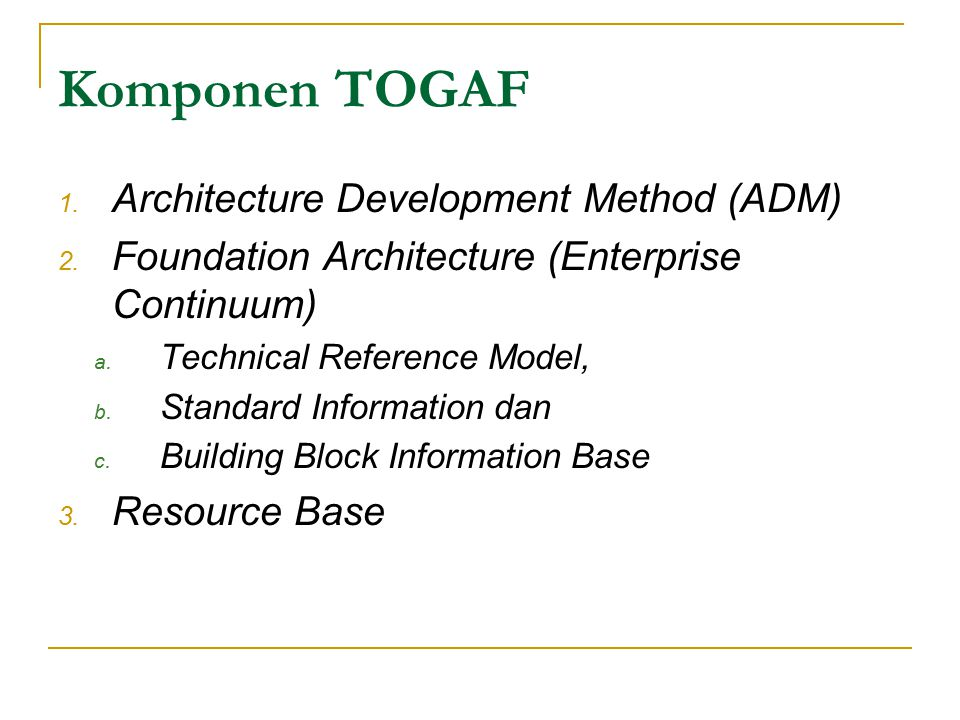 Komponen TOGAF Architecture Development Method (ADM)