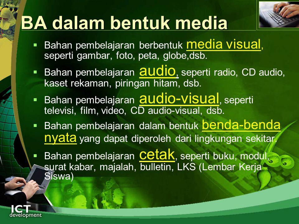 BA dalam bentuk media Bahan pembelajaran berbentuk media visual, seperti gambar, foto, peta, globe,dsb.