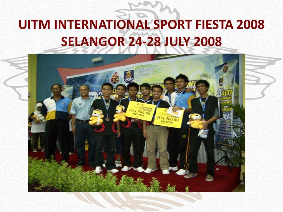 UITM INTERNATIONAL SPORT FIESTA 2008 SELANGOR 24-28 JULY 2008
