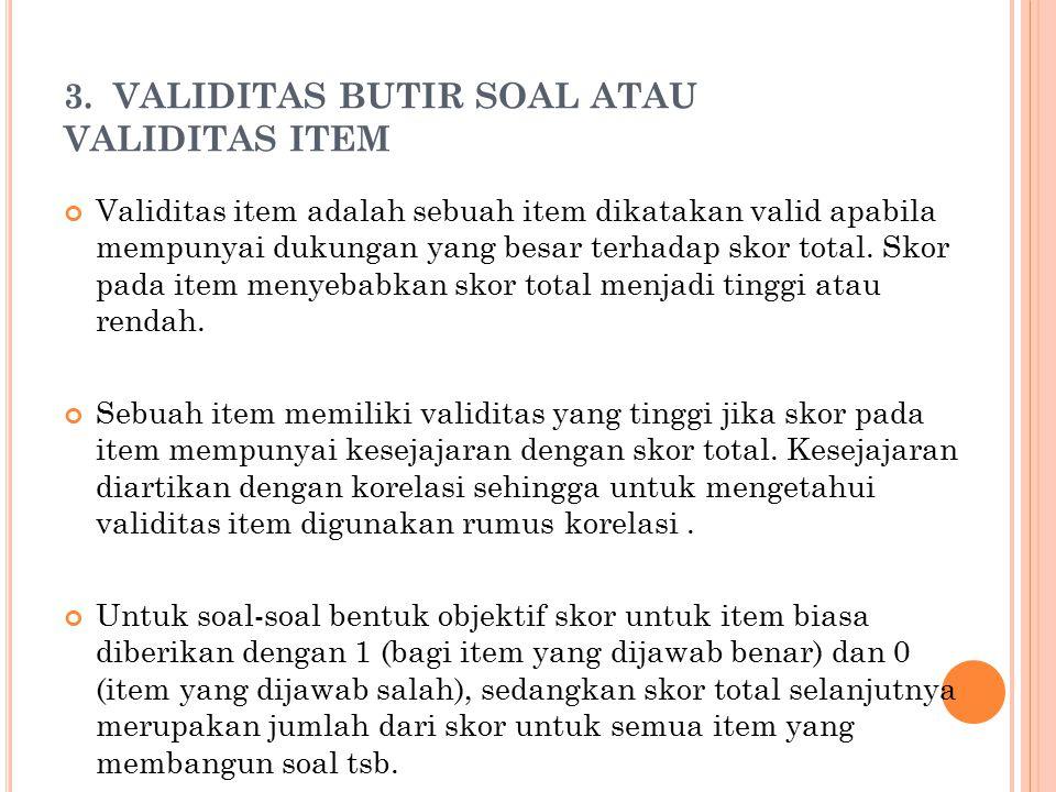 3. VALIDITAS BUTIR SOAL ATAU VALIDITAS ITEM