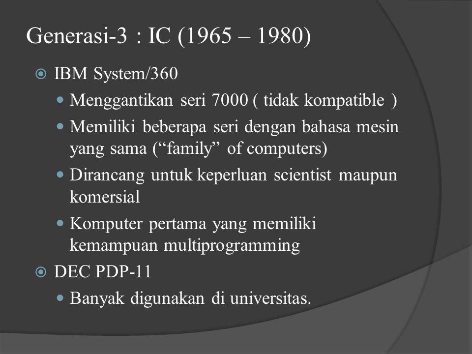 Generasi-3 : IC (1965 – 1980) IBM System/360