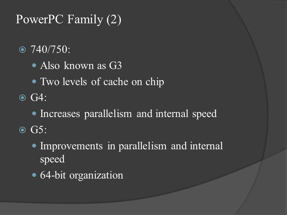 PowerPC Family (2) 740/750: Also known as G3