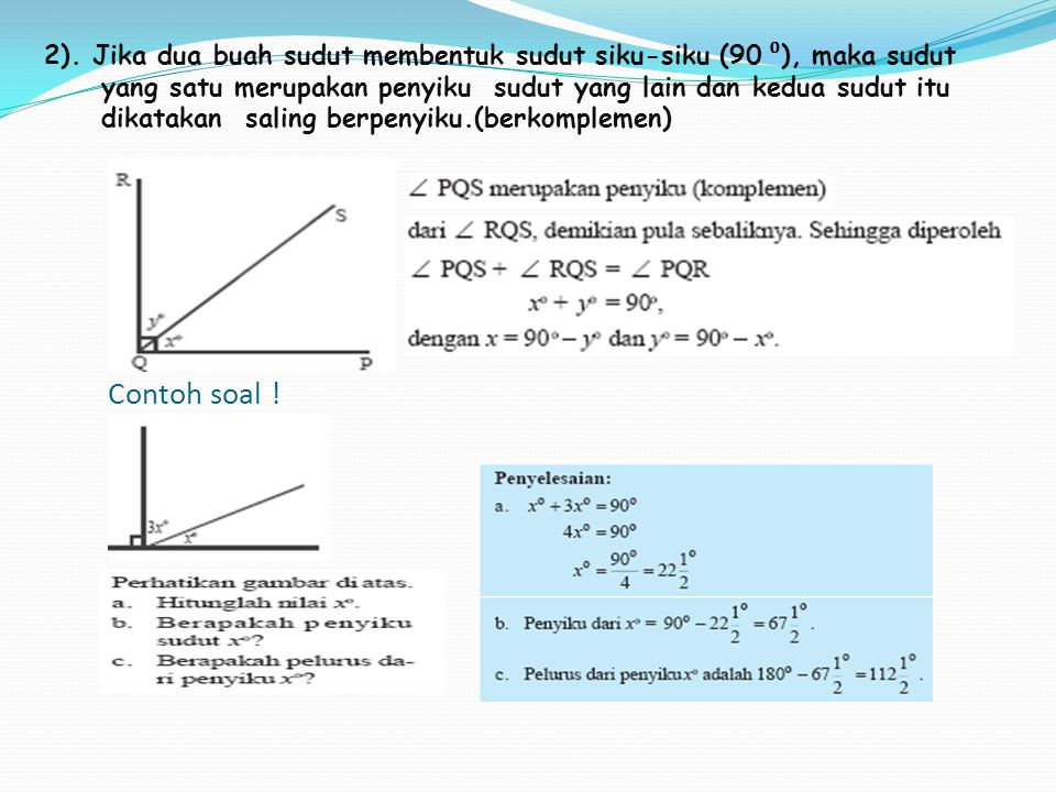 2). Jika dua buah sudut membentuk sudut siku-siku (90 ⁰), maka sudut