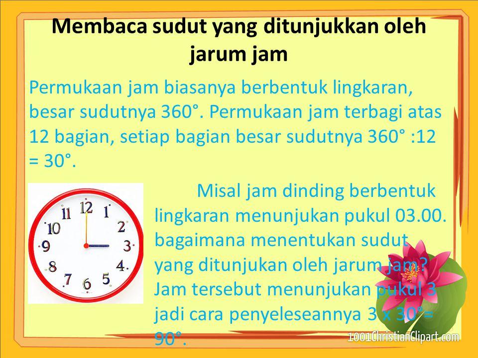 Membaca sudut yang ditunjukkan oleh jarum jam