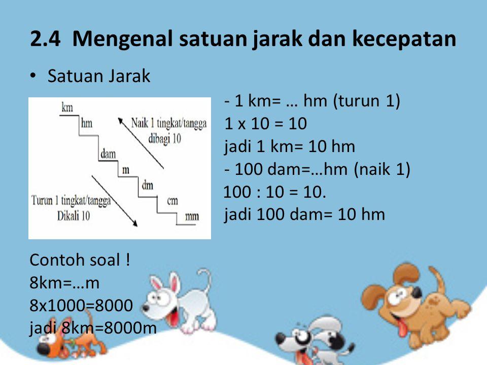 2.4 Mengenal satuan jarak dan kecepatan