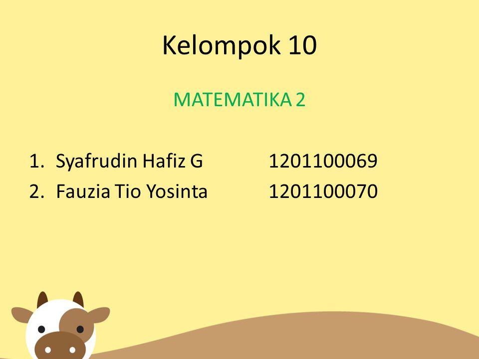 Kelompok 10 MATEMATIKA 2 Syafrudin Hafiz G 1201100069