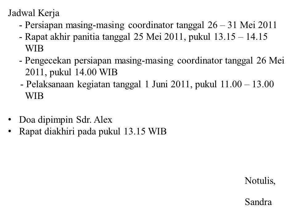 - Pelaksanaan kegiatan tanggal 1 Juni 2011, pukul 11.00 – 13.00