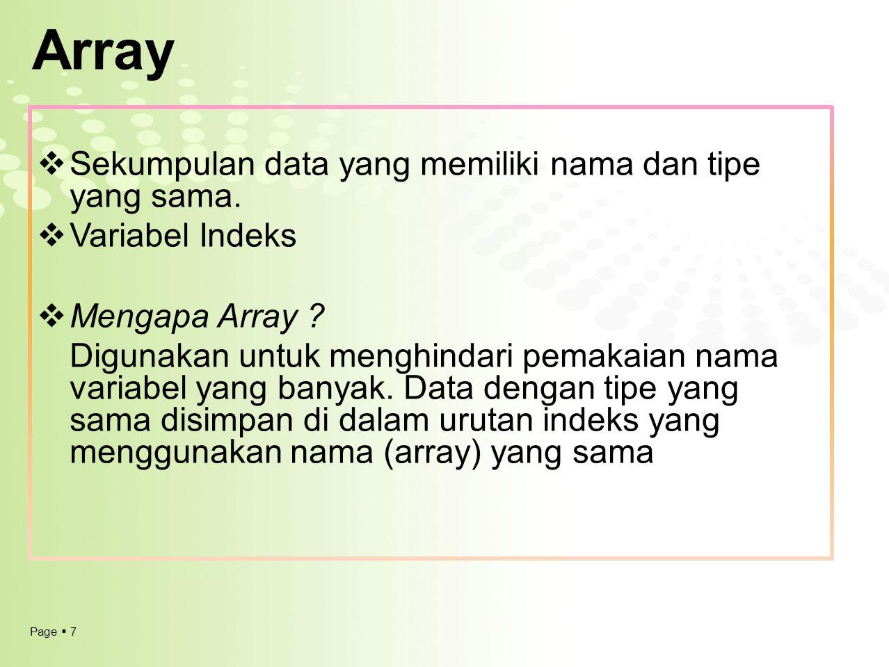 Array Sekumpulan data yang memiliki nama dan tipe yang sama.