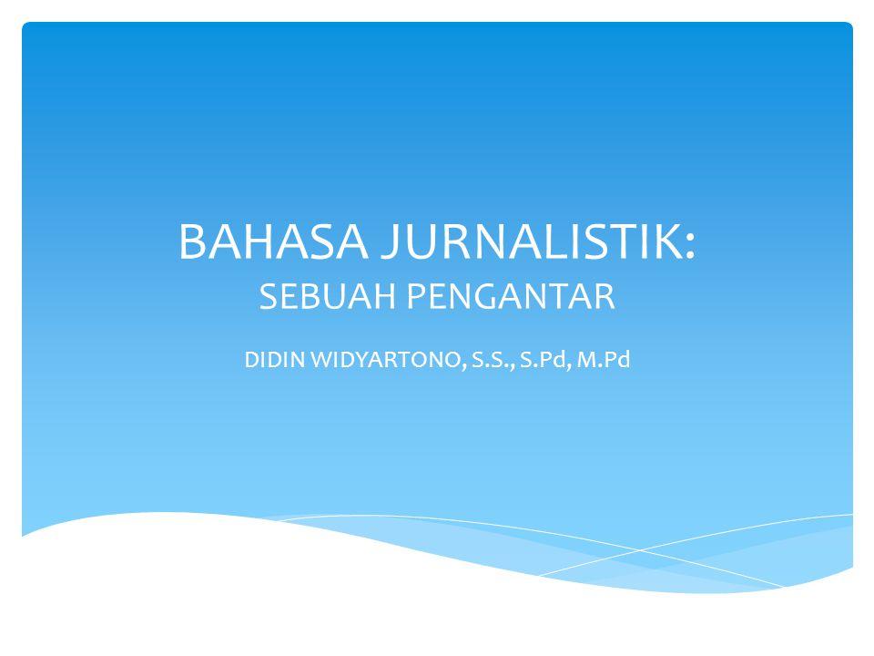 BAHASA JURNALISTIK: SEBUAH PENGANTAR