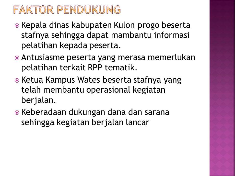 Faktor Pendukung Kepala dinas kabupaten Kulon progo beserta stafnya sehingga dapat mambantu informasi pelatihan kepada peserta.