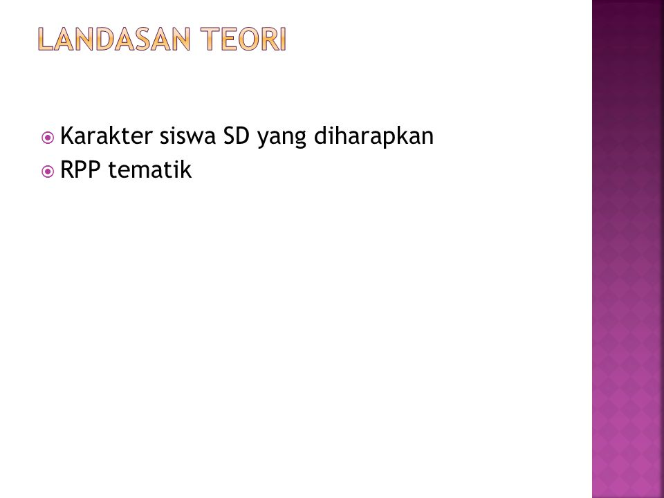 Landasan teori Karakter siswa SD yang diharapkan RPP tematik