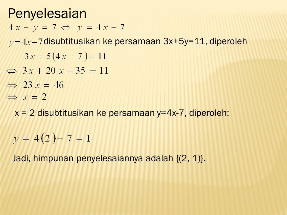 Penyelesaian disubtitusikan ke persamaan 3x+5y=11, diperoleh