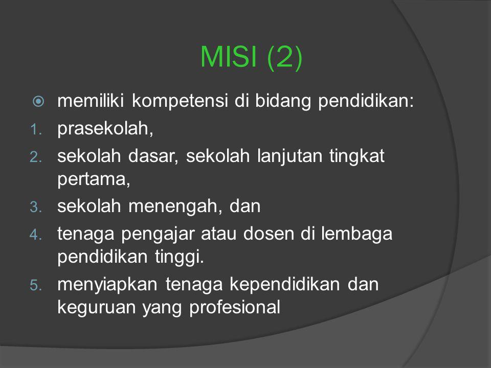 MISI (2) memiliki kompetensi di bidang pendidikan: prasekolah,