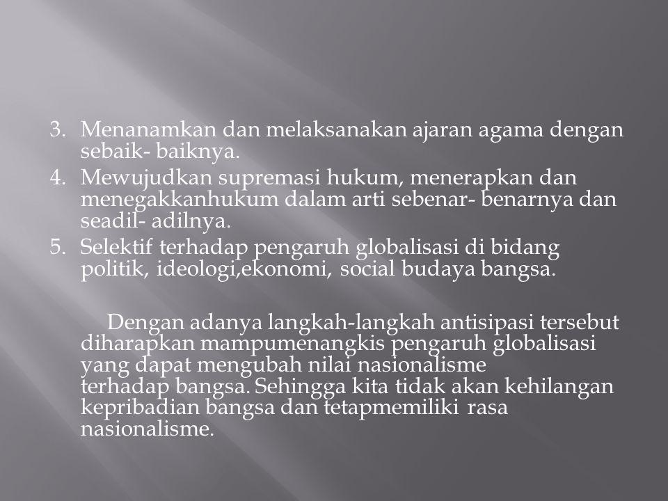 3. Menanamkan dan melaksanakan ajaran agama dengan sebaik- baiknya. 4