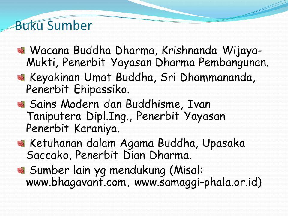 Buku Sumber Wacana Buddha Dharma, Krishnanda Wijaya-Mukti, Penerbit Yayasan Dharma Pembangunan.